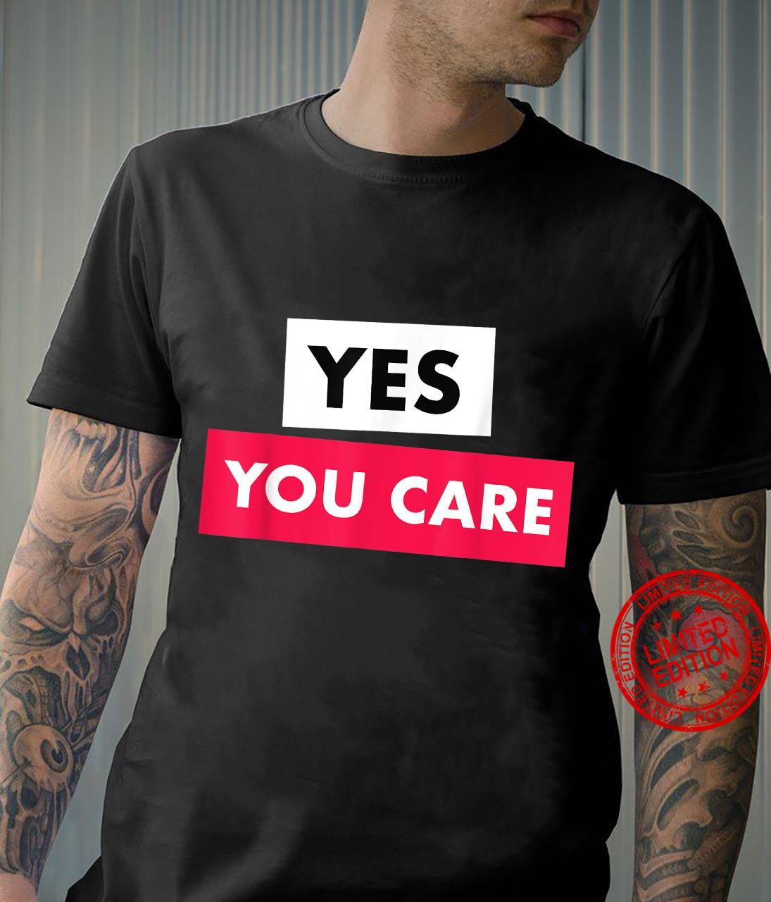 Yes you care, inauguration for Biden Shirt